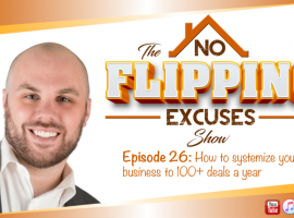 Episode 26: Systemizing your business to close 100+ deals a year