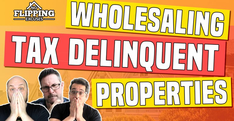 How To Buy A House With Delinquent Taxes: 4 Keys To Wholesaling Tax Delinquent Properties