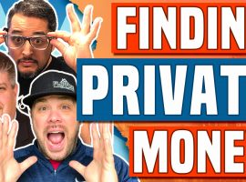 How To Find Private Money For Real Estate Investing